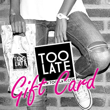 TOO LATE GIFT CARD